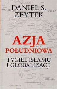 Azja Południowa. Tygiel Islamu i Globalizacji.