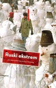 Ruski ekstrem czyli o Niemcu w Moskwie