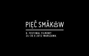 24-30.10.2012 - 6. Festiwal Filmowy Pięć Smaków