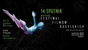 """14. Festiwal Filmów Rosyjskich """"Sputnik nad Polską"""""""